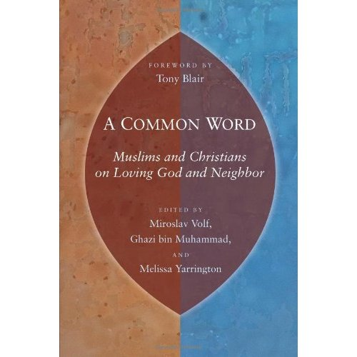 A Common Word - Muslims and Christians on Loving God and Neighbour